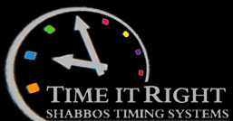 Time it Right- Shabbos Timing Systems